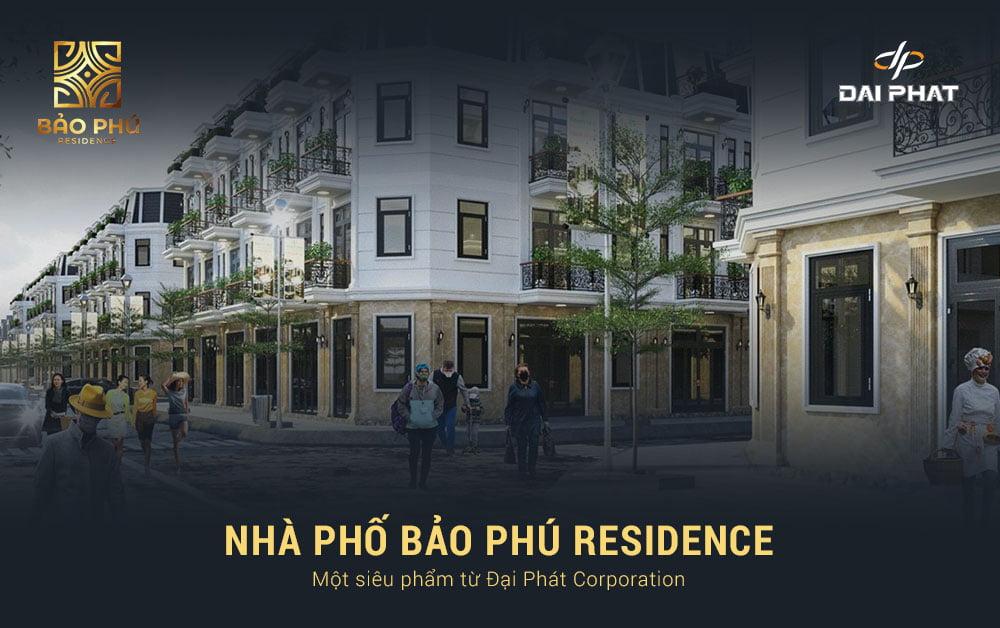 Nhà phố Bảo Phú Residence - Một siêu phẩm từ Đại Phát